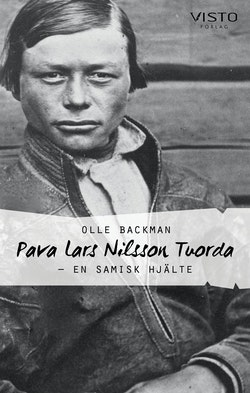 Pava Lars Nilsson Tuorda : En samisk hjälte