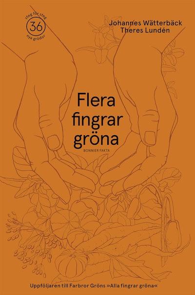 Flera fingrar gröna : 36 växter att odla i din trädgård