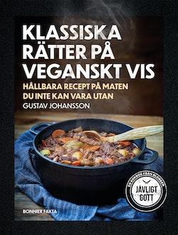Klassiska rätter på veganskt vis : hållbara recept på maten du inte kan vara utan