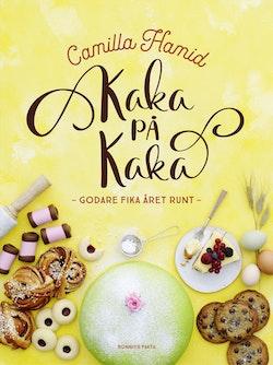 Kaka på kaka : Camilla Hamids kalender för årets alla fikadagar
