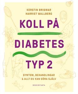 Koll på diabetes typ 2 : symtom, behandlingar & allt du kan göra själv