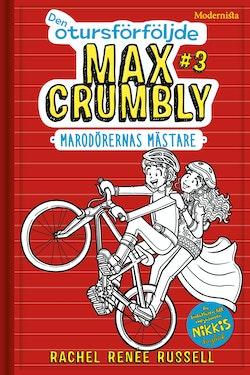 Den otursförföljde Max Crumbly #3 : marodörernas mästare