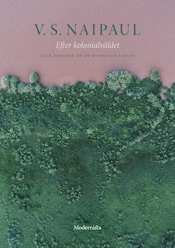 Efter kolonialväldet : två romaner om en övergiven värld