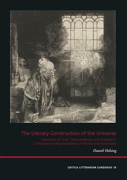 The literary construction of the universe : narratives of truth, transcendence, and triumph in contemporary Anglo-American popularizations of physics and astronomy