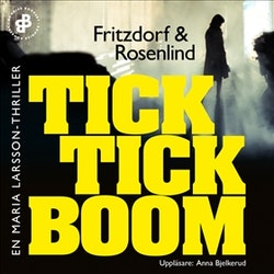 Tick tick boom E6 : En Maria Larsson-thriller
