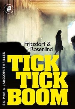 Tick tick boom E7 : En Maria Larsson-thriller