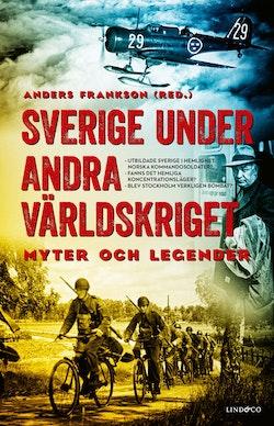Sverige under andra världskriget : myter och legender