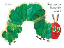 Den mycket hungriga larven