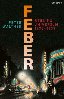 Feber : Berlins universum 1930-1933