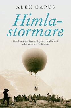 Himlastormare : om Madame Tussaud, Jean-Paul Marat och andra revolutionärer