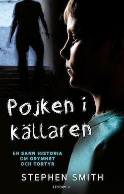 Pojken i källaren - En sann historia om grymhet och tortyr