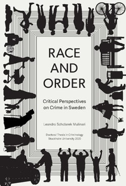 Race and order : critical perspectives on crime in Sweden