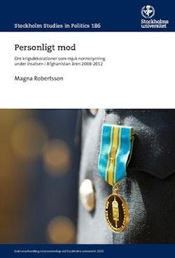 Personligt mod : om krigsdekorationer som mjuk normstyrning under insatsen i Afghanistan åren 2008-2012