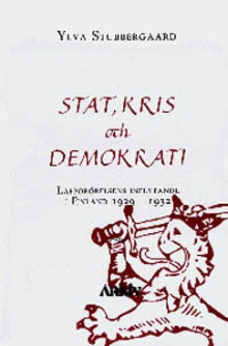 Stat, kris och demokrati : lapporörelsens inflytande i Finland 1929-1932