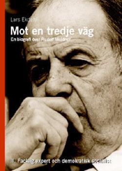 Mot en tredje väg 2 : en biografi över Rudolf Meidner : facklig expert och