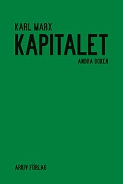 Kapitalet : kritik av den politiska ekonomin. Andra boken. Kapitalets cirkulationsprocess