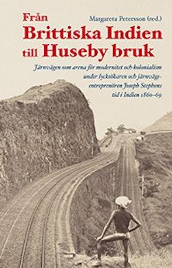 Från Brittiska Indien till Huseby bruk : Järnvägen som arena för modernitet