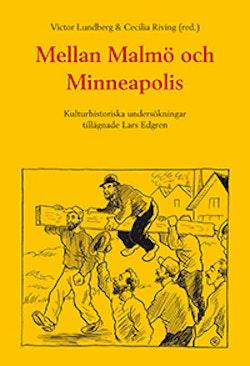 Mellan Malmö och Minneapolis : kulturhistoriska undersökningar tillägnade Lars Edgren