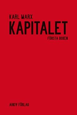 Kapitalet : kritik av den politiska ekonomin. Bok 1 Kapitalets produktionsprocess