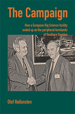 The Campaign: How a European Big Science facility ended up on the