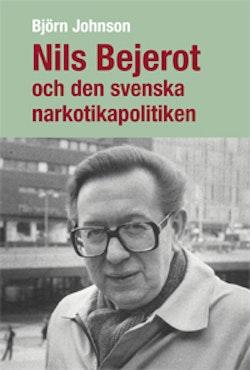 Nils Bejerot och den svenska narkotikapolitiken