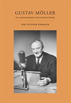 Gustav Möller : en legendarisk socialpolitiker