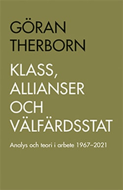 Klass, allianser och välfärdsstat: Analys och teori i arbete 1967-2021
