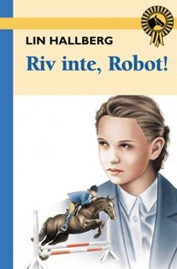 Riv inte, Robot!