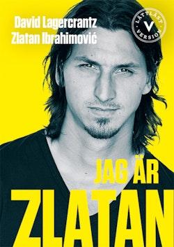 Jag är Zlatan Ibrahimovic (lättläst version)