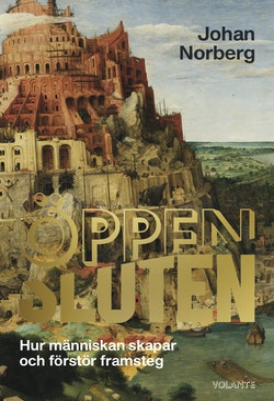 Öppen/Sluten : hur människan skapar och förstör framsteg
