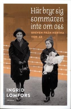 Här bryr sig sommaren inte om oss – breven från Hertha 1939–44