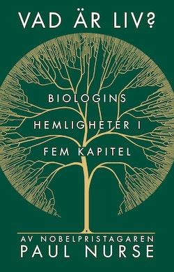 Vad är liv? : biologin i fem enkla steg