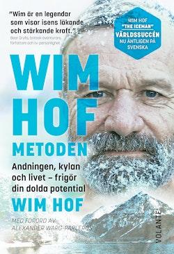 Wim Hof-metoden : Så uppnår du din fulla potential