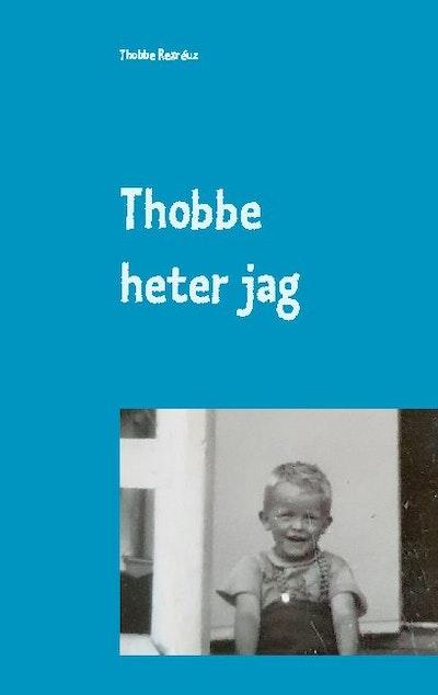 Thobbe heter jag : Så blev