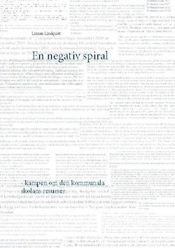 En negativ spiral : kampen om den kommunala skolans resurser