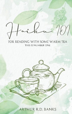 Haiku 101 : for reading with some warm tea this is number one
