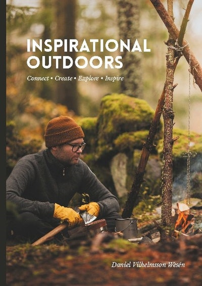 Inspirational Outdoors : Connect, create, explore, inspire