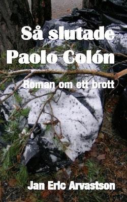 Så slutade Paolo Colón : Roman om ett brott