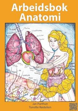 Arbeidsbok Anatomi : for studenter som studerer sykepleie, helsefag eller i