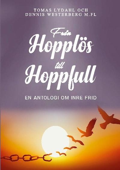 Från hopplös till hoppfull : en antologi om inre frid