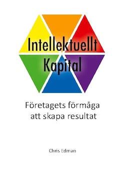 Intellektuellt Kapital : Företagets förmåga att skapa resultat