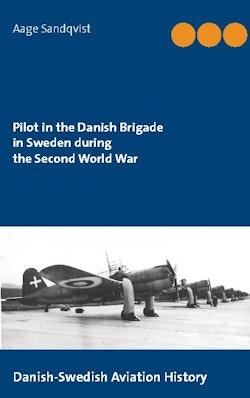 Pilot in the Danish Brigade in Sweden during the Second World War : Danish-