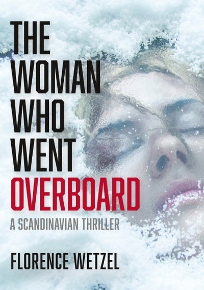 The woman who went overboard : a Scandinavian thriller