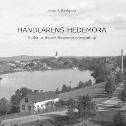 Handlarens Hedemora : Bilder ur Henrik Hanssons fotosamling