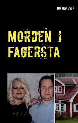 Morden i Fagersta : den sanna berättelsen om två mord