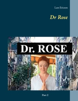 Dr Rose : part 2