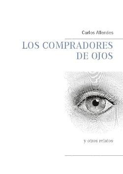 Los compradores de ojos : y otros relatos