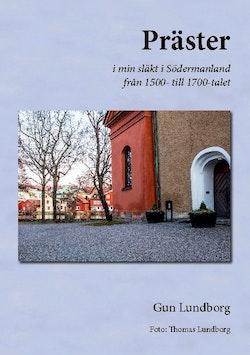 Präster : i min släkt i Södermanland från 1500- till 1700-talet