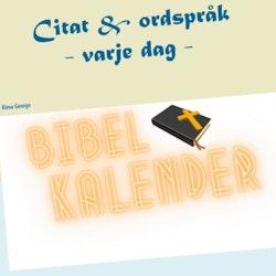 Bibelkalender : citat & ordspråk varje dag