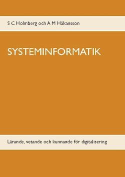 Systeminformatik : lärande, vetande och kunnande för digitalisering